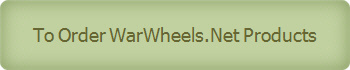 To Order WarWheels.Net Products